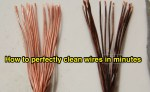 How to perfectly clean wires in minutes