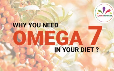 Why You Need Omega 7 in Your Diet?