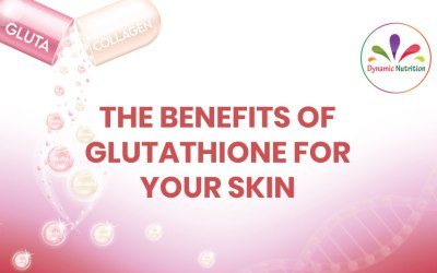 The Benefits Of Glutathione For Your Skin