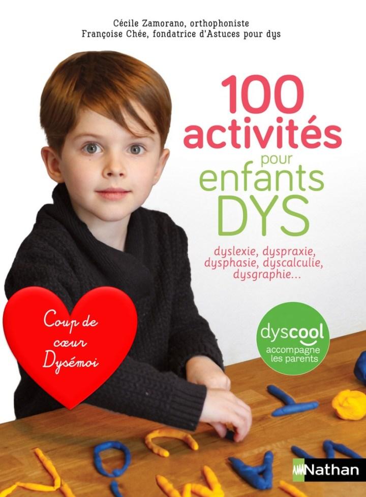 100 activités pour aider les enfants dys