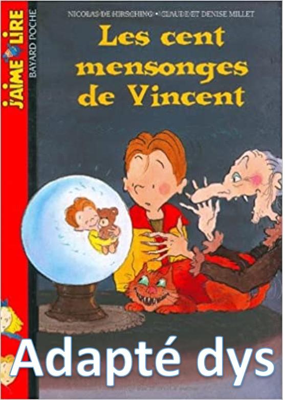 Texte adapté dys du livre cent mensonges de Vincent