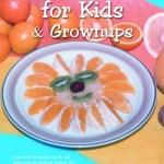 Fun Foods for Kids & Grownups