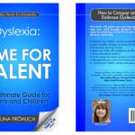 Book Launch: Dyslexia: Time for Talent – The Ultimate Guide for Parents and Children – Early Years to University by Carolina Fröhlich