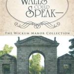 If the Walls Could Speak By Deirdre M. Silvestri
