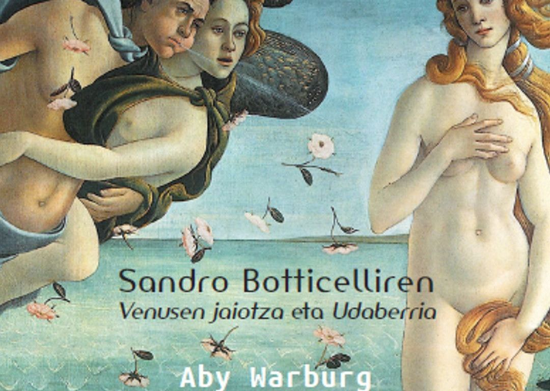 Sandro Botticelliren Venusen jaiotza eta Udaberria – Aby Warburg
