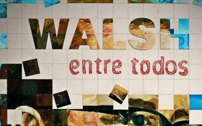 Estreno BAFICI: Walsh entre todos – Una pelicula de Carmen Guarini