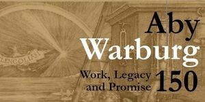 Aby Warburg 150: Work, Legacy and Promise