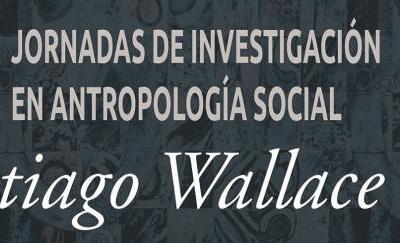 IX Jornadas de Antropología Social – Santiago Wallace