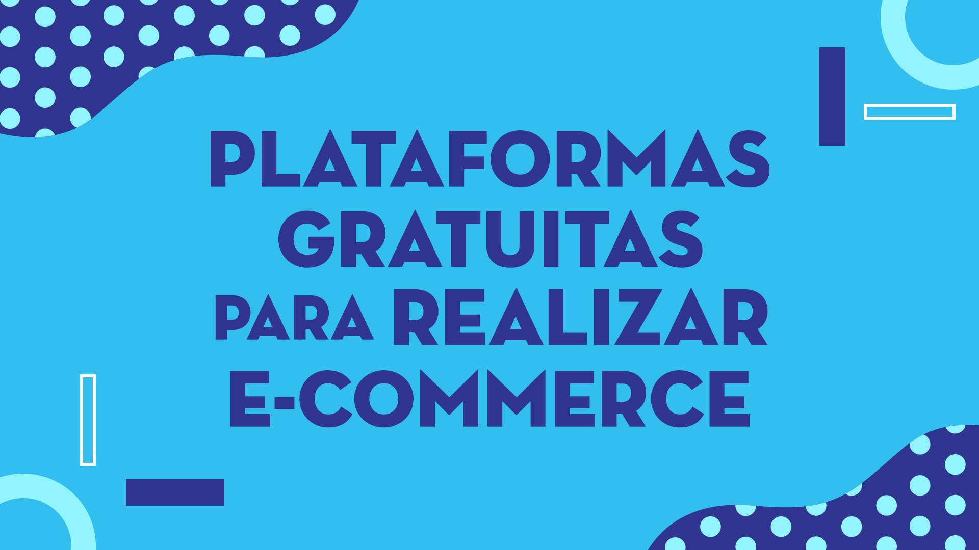 Plataformas gratuitas para realizar E-Commerce