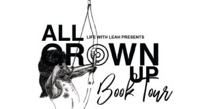 ALL GROWN UP - TOUR: LUSAKA - 2019 Free Events