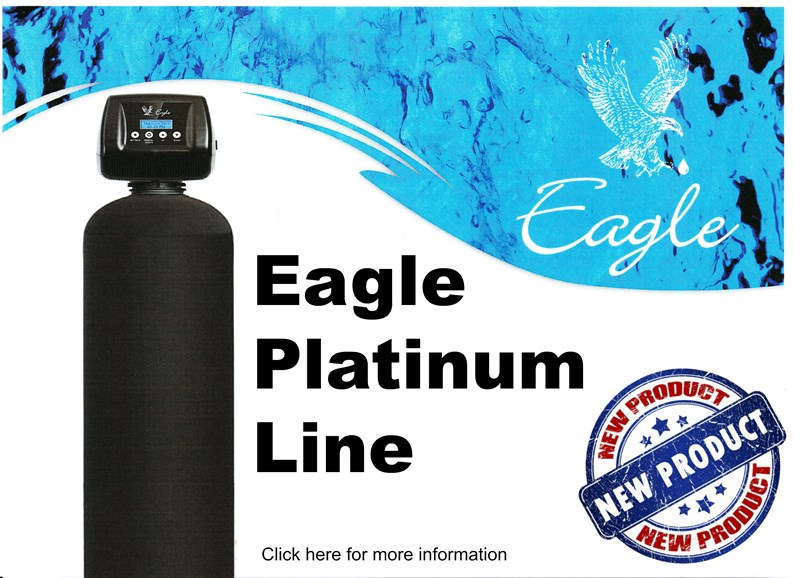 Eagle Platinum Line for the best in Water Treatment and Water Filtration.