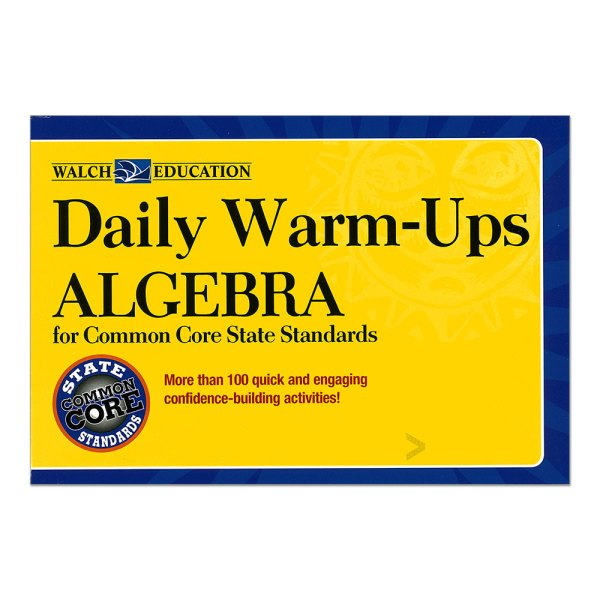 Daily Warm-ups Algebra Common Core State Standards