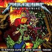 Thrash Metal Thrshing Like A Maniac