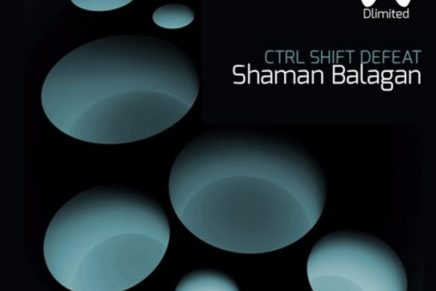 CTRL SHIFT DEFEAT – Shaman Balagan