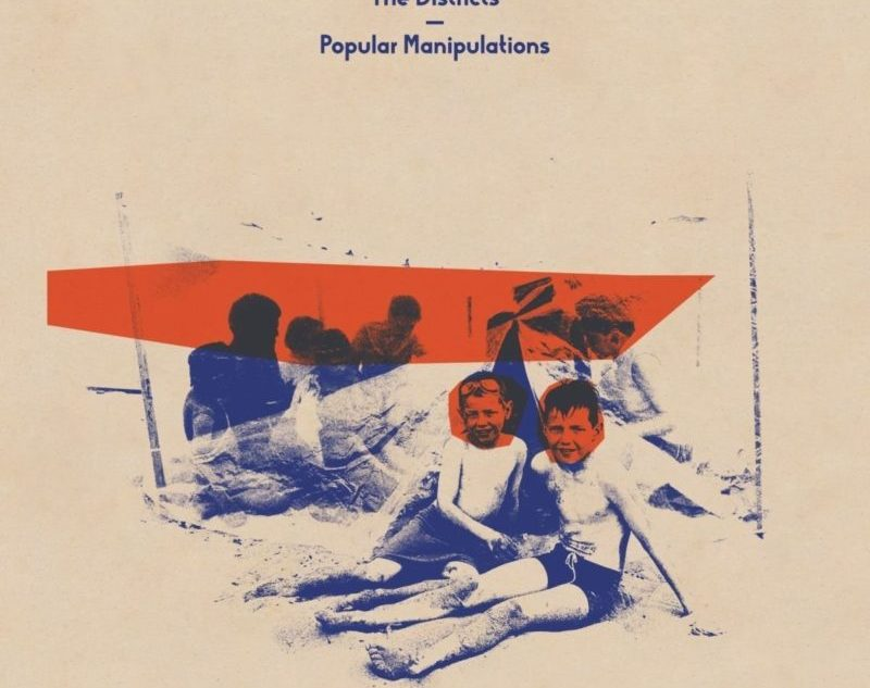 The Districts – Popular Manipulations Review