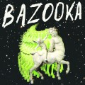 Bazooka self titled