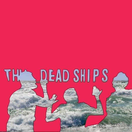 The Dead Ships