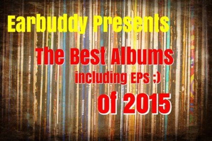 Earbuddy's Best Albums of 2015: The Top Ten
