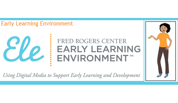 Ele Early Learning Environment From Fred Rogers Center Early Childhood Webinars