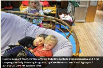 How to Support Teachers' Use of Story Retelling to Build Comprehension and Oral Language in Early Learning Programs, by Cate Heroman and Carol Aghayan