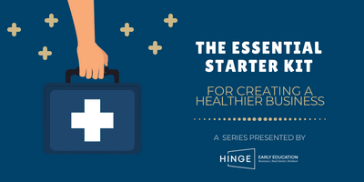 Hinge Brokers, sponsor of the Creating a Healthier Early Childhood Business Series of Webinars