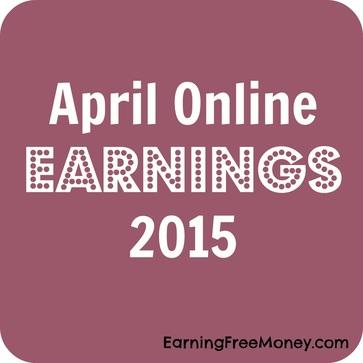 April Online Earnings 2015   via  www.earningfreemoney.com