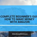 Una guida completa per principianti: Come fare soldi su Amazon