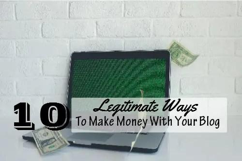 10 legitimate ways to make money with your blog
