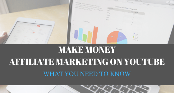 How to Make Money with Affiliate Marketing on YouTube