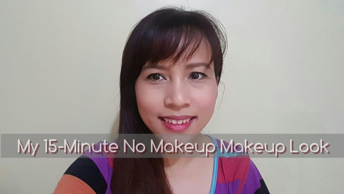 My 15-Minute No Makeup Makeup Look