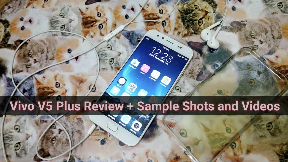 Vivo V5 Plus Review + Sample Shots + Videos Philippines