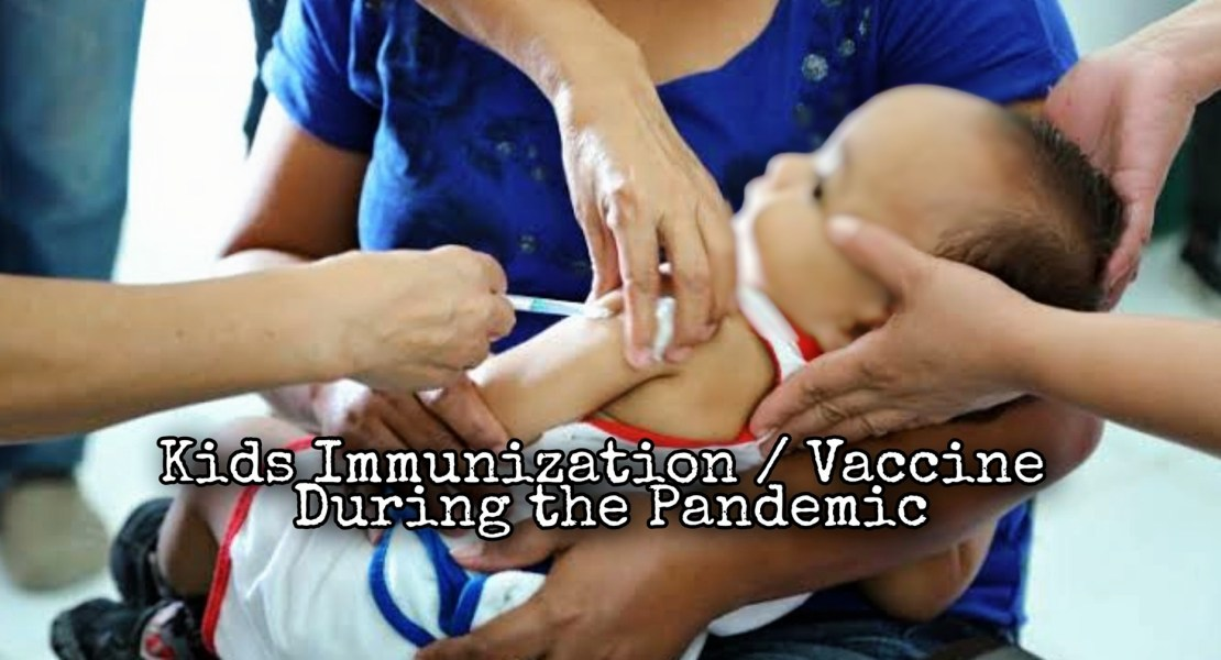 Kids Immunization/Vaccine during the Pandemic