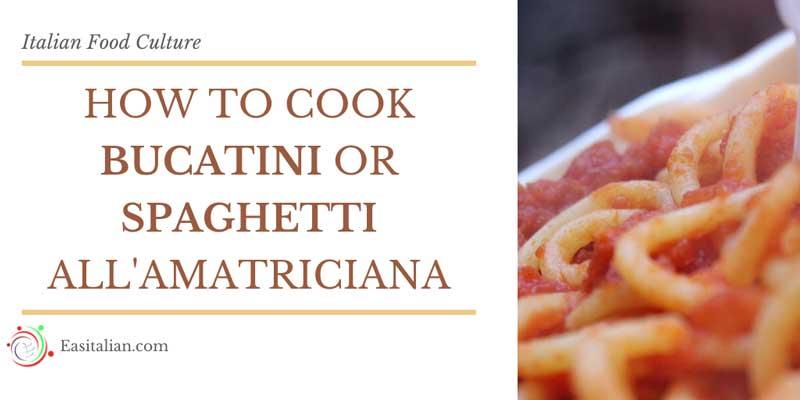 How to cook Bucatini or Spaghetti all'amatriciana