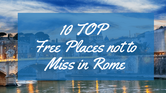 10 TOP Free Places not to Miss in Rome