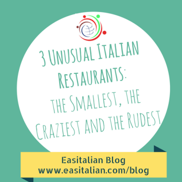 3 Unusual Italian Restaurants: the Smallest, the Craziest and the Rudest