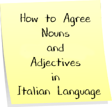 How to Agree Nouns and Adjectives in Italian Language