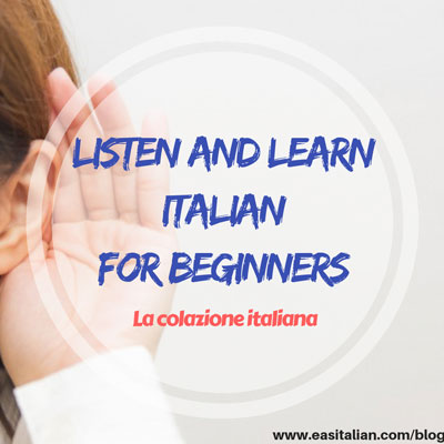 listen and learn italian for beginners la colazione italiana