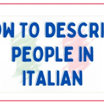 How to Describe People in Italian