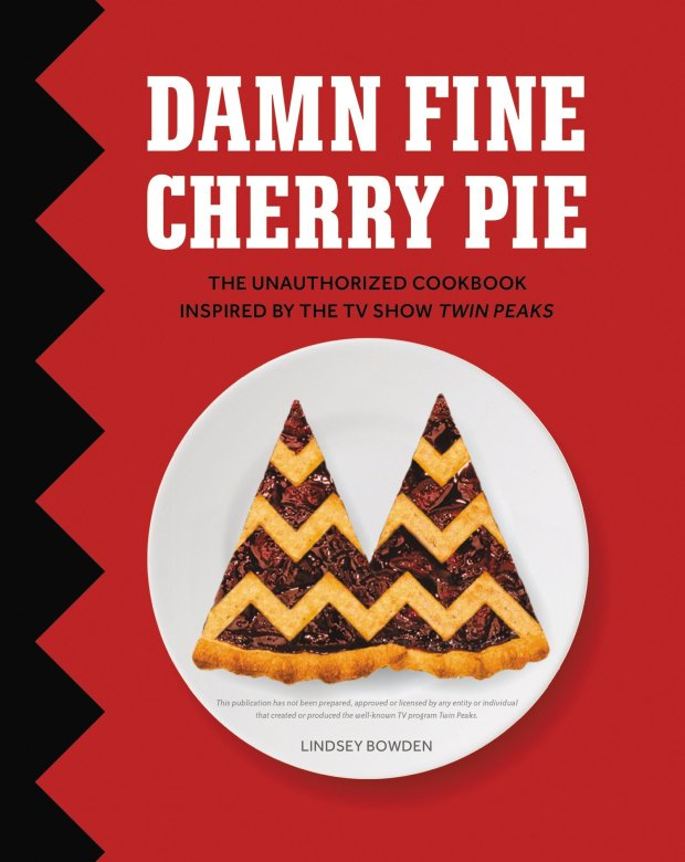 "Lindsey Bowden's ""Damn Fine Cherry Pie"" cookbook was inspired by DavidLynch's ""Twin Peaks."" (Harper Collins)"