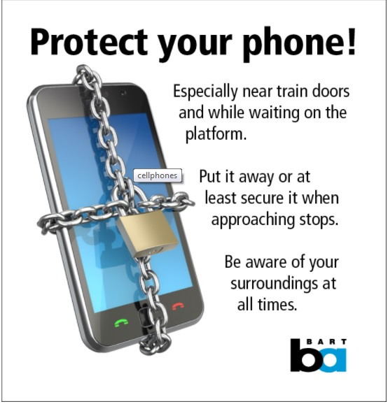 Bay Area Rapid Transit police shared this image of a poster that will be translated into multiple languages and displayed on trains as part of a campaign to raise rider awareness of cellphone thefts.