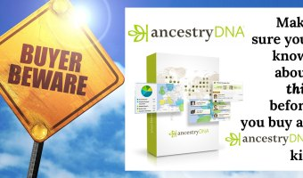 Buyer Beware: Make sure you know THIS about AncestryDNA before you buy a kit!