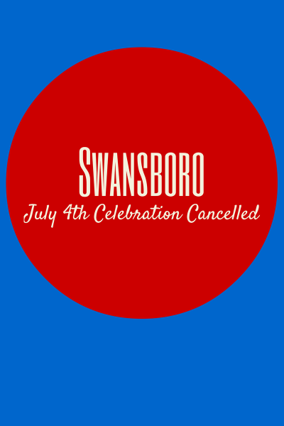 Swansboro 4th of July Cancelled