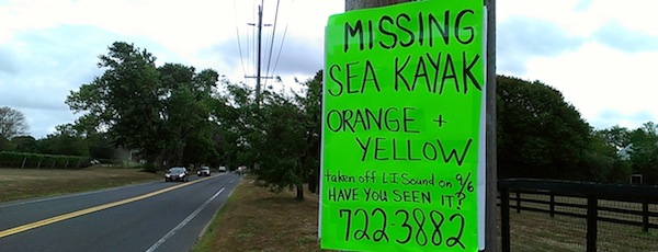 Sound Avenue is swarming with pleas for the return of a yellow and orange sea kayak taken from the Sound in Jamesport on Sept. 6.