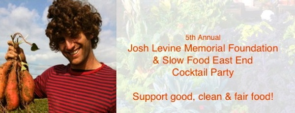 The Josh Levine Memorial Foundation's annual fundraiser is this Sunday in Sag Harbor