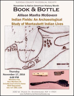 """Book & Bottle: """"Indian Fields: An Archaeological Study of Montaukett Indian Lives"""" at Suffolk County Historical Museum"""