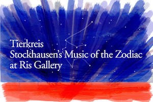 Rites of Spring Music Fest: Stockhausen's Music of the Zodiac at William Ris Gallery