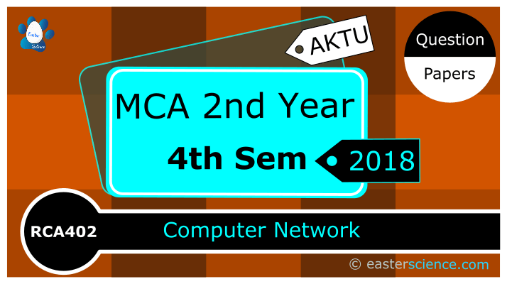 Computer Network RCA402 2018 MCA 4th Sem and 2nd Year