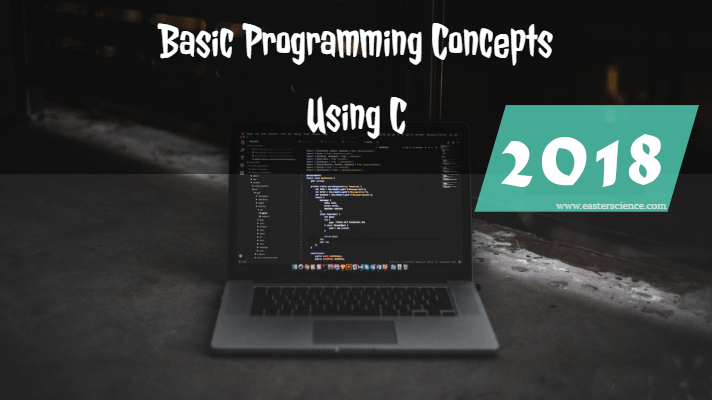 Basic Programming Concept Using C 2018 - BSc Computer
