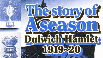 Cover of 'The Story of A Season Dulwich Hamlet 1919-20' by Jack McInroy