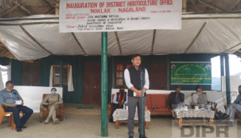 Horticulture office inaugurated at Nagaland's newest district Noklak